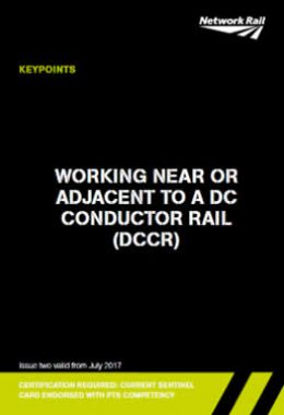 14. Working near or adjacent to a DC Conductor Rail (DCCR)